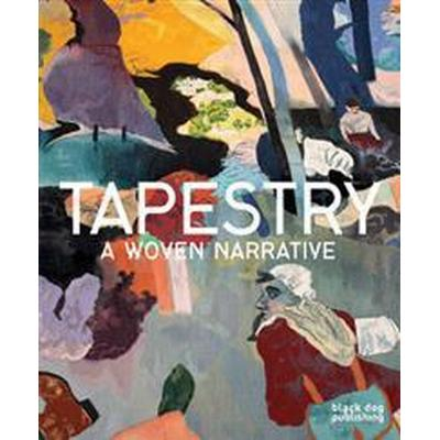 Tapestry: A Woven Narrative (Inbunden, 2012)