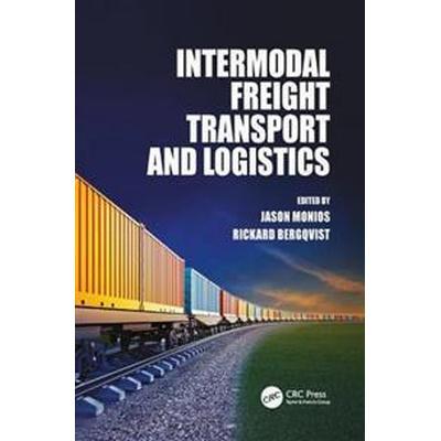Intermodal Freight Transport and Logistics (Inbunden, 2017)