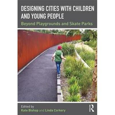Designing Cities with Children and Young People (Pocket, 2017)