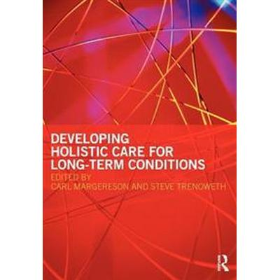 Developing Holistic Care for Long-Term Conditions (Pocket, 2009)