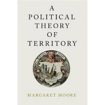 A Political Theory of Territory (Pocket, 2017)