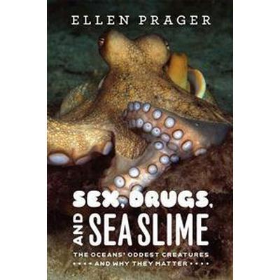 Sex, Drugs, and Sea Slime (Pocket, 2012)