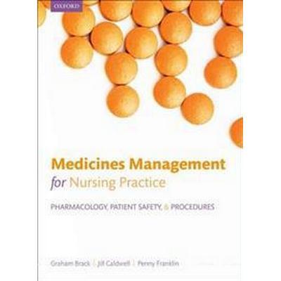 Medicines management for nursing practice - pharmacology, patient safety, a (Pocket, 2013)