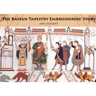 The Bayeux Tapestry Embroiderers' Story (Häftad, 2011)