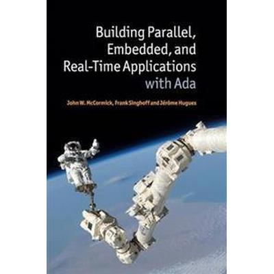 Building Parallel, Embedded, and Real-Tme Applications With ADA (Inbunden, 2011)