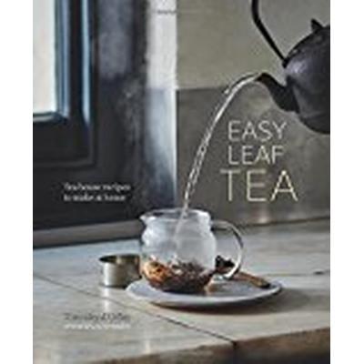 Easy Leaf Tea (Inbunden, 2017)