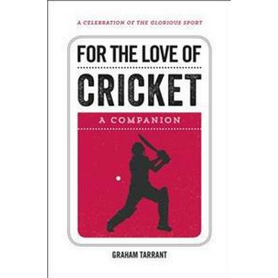 For the Love of Cricket (Inbunden, 2017)