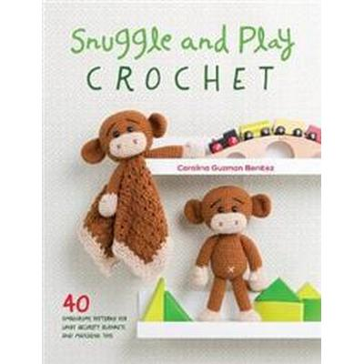 Snuggle and Play Crochet: 40 Amigurumi Patterns for Lovey Security Blankets and Matching Toys (Häftad, 2017)