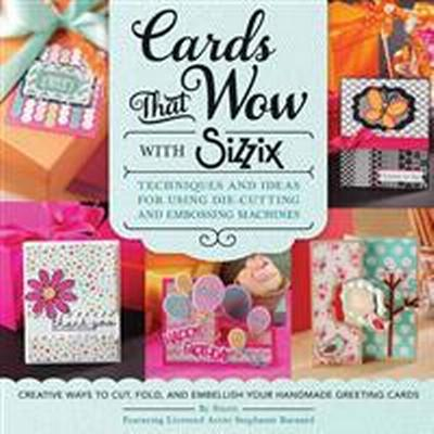 Cards That Wow With Sizzix (Pocket, 2015)