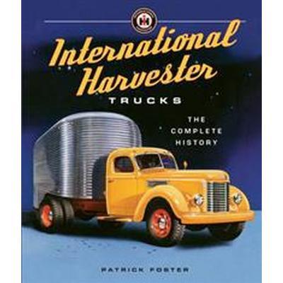 International Harvester Trucks: The Complete History (Inbunden, 2015)
