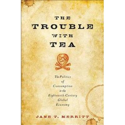 The Trouble with Tea (Inbunden, 2016)
