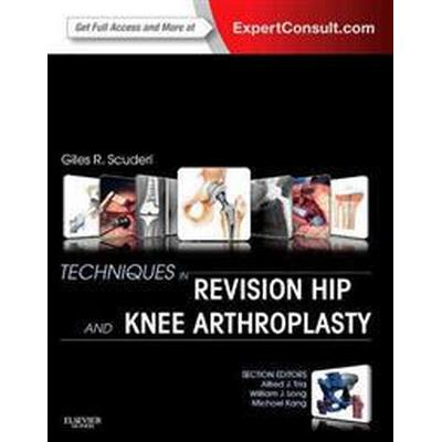 Techniques in Revision Hip and Knee Arthroplasty (Inbunden, 2014)