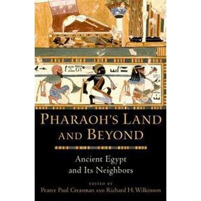 Pharaohs land and beyond - ancient egypt and its neighbors (Inbunden, 2017)