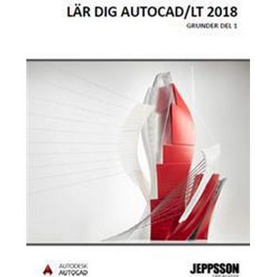 AutoCAD/LT 2018, grunder, del 1+2 (Spiral, 2017)