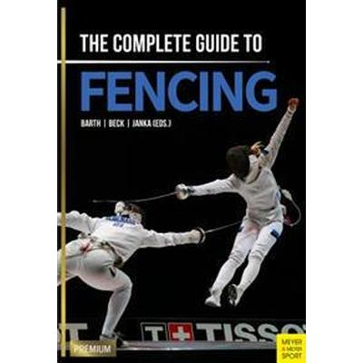 The Complete Guide to Fencing (Pocket, 2017)