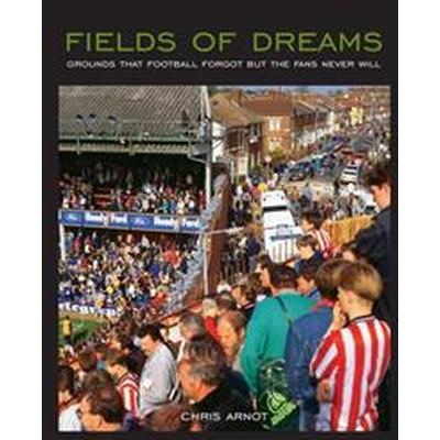Fields of dreams - grounds that football forgot but the fans never will (Pocket, 2012)