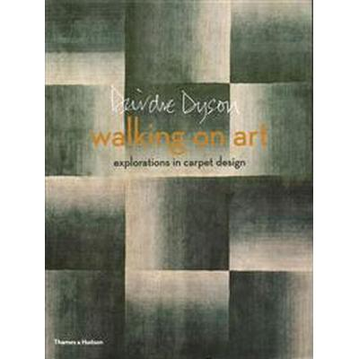 Walking on Art: Explorations in Carpet Design (Inbunden, 2016)