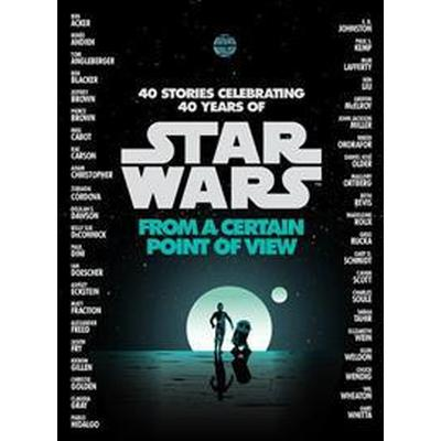 Star Wars: From a Certain Point of View (Häftad, 2017)