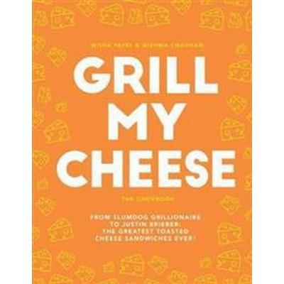 Grill My Cheese The Cookbook (Inbunden, 2017)