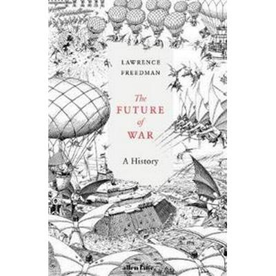 The Future of War (Inbunden, 2017)