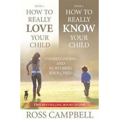 How to Really Love your Child/How to Really Know your Child (2in1) (Häftad, 2012)