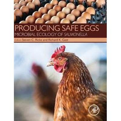 Producing safe eggs - microbial ecology of salmonella (Inbunden, 2016)
