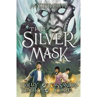 The Silver Mask (Magisterium, Book 4) (Inbunden, 2017)