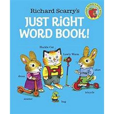 Richard Scarry's Just Right Word Book (Kartonnage, 2015)
