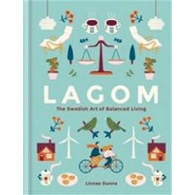 Lagom - The Swedish Art of Living a Balanced, Happy Life (Inbunden, 2017)