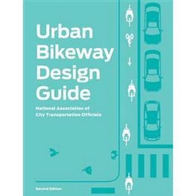 Urban Bikeway Design Guide (Inbunden, 2014)