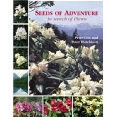 Seeds of Adventure: In Search of Plants (Inbunden, 2008)