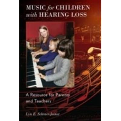 Music for Children with Hearing Loss: A Resource for Parents and Teachers (Häftad, 2014)