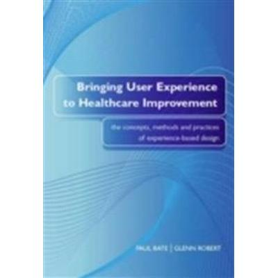 Bringing User Experience to Healthcare Improvement (Pocket, 2007)