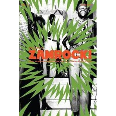 Welcome to Zamrock! 1972-1977: How Zambia's Liberation Led to a Rock Revolution - Volume 2 (Inbunden, 2017)