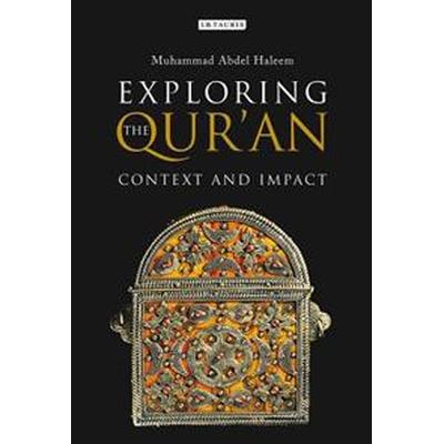 Exploring the Qur'an: Context and Impact (Inbunden, 2017)