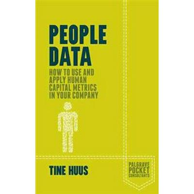 People Data: How to Use and Apply Human Capital Metrics in Your Company (Häftad, 2015)