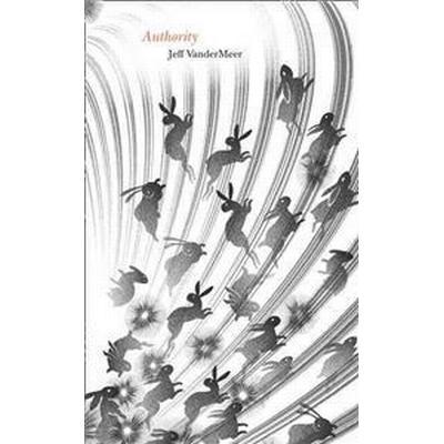 Authority (Inbunden, 2014)