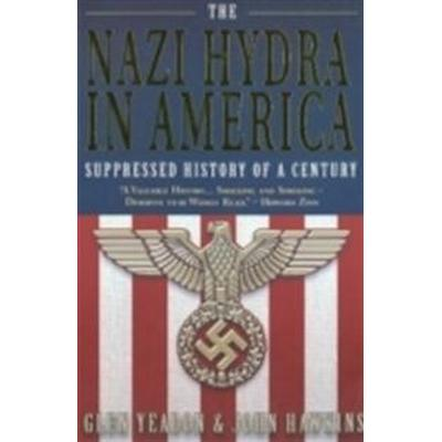 The Nazi Hydra in America: Wall Street and the Rise of the Fourth Reich (Häftad, 2008)