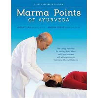 Marma points of ayurveda - the energy pathways for healing body, mind & con (Pocket, 2016)