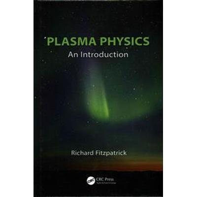 Plasma Physics: An Introduction (Inbunden, 2014)