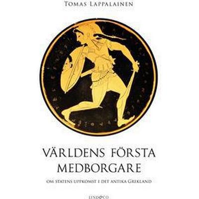 Världens första medborgare - Om statens uppkomst i det antika Grekland (E-bok, 2017)