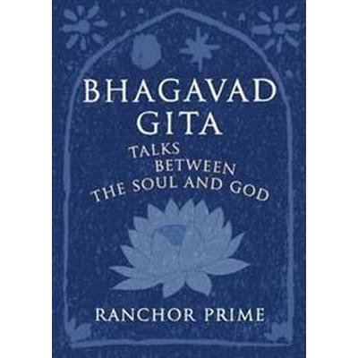 Bhagavad gita - talks between the soul and god (Inbunden, 2010)