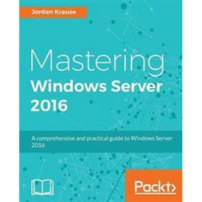 Mastering Windows Server 2016 (Häftad, 2016)