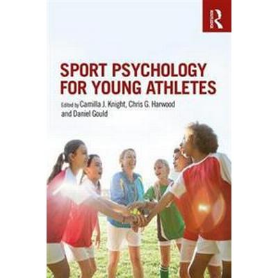 Sport Psychology for Young Athletes (Häftad, 2017)