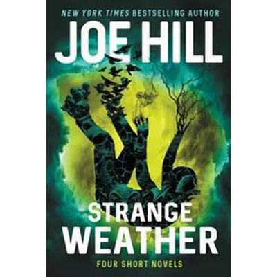 Strange Weather: Four Short Novels (Inbunden, 2017)