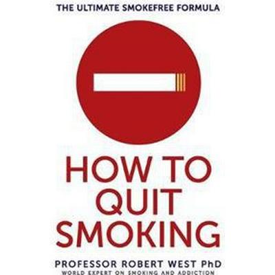 How to quit smoking - the ultimate smokefree formula (Pocket, 2014)