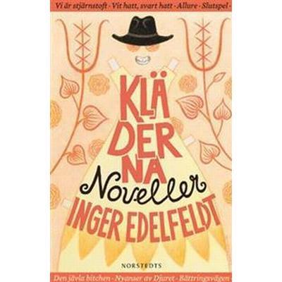 Kläderna: noveller (Inbunden, 2017)