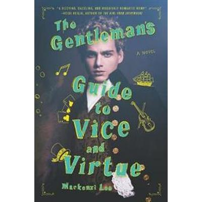 The Gentleman's Guide to Vice and Virtue (Inbunden, 2017)