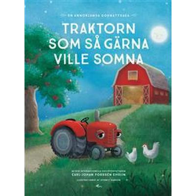 Traktorn som så gärna ville somna: en annorlunda godnattsaga (Inbunden, 2017)