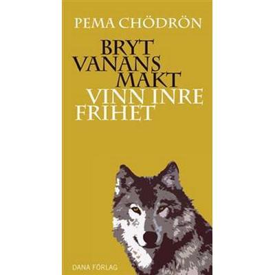 Bryt vanans makt: vinn inre frihet (Danskt band, 2016)